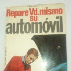 Coches y Motocicletas: LIBRO REPARE VD MISMONO SU AUTOMOVIL ALBERTO MEZZERA AÑO 1970 / 246 PAG. Lote 125062034