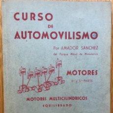 Coches y Motocicletas: CURSO DE AUTOMOVILISMO - AMADOR SÁNCHEZ - MOTORES (4ª Y 5ª PARTE) - PRIMERA EDICIÓN, 1952. Lote 126211079