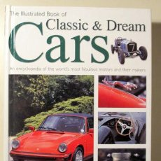 Coches y Motocicletas: BUCKLEY, MARTIN - REES, CHRIS - THE ILLUSTRATED BOOK OF CLASSIC & DREAM CARS - NEW YORK 2002 - MUY I. Lote 126618951