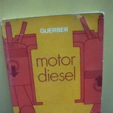 Coches y Motocicletas: MOTOR DIESEL. R. GUERBER. EDITORIAL GUSTAVO GILI 1973.. Lote 127487211