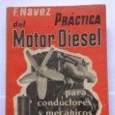 Coches y Motocicletas: PRÁCTICA DEL MOTOR DIÉSEL PARA CONDUCTORES Y MECÁNICOS. NAVEZ. Lote 127513939
