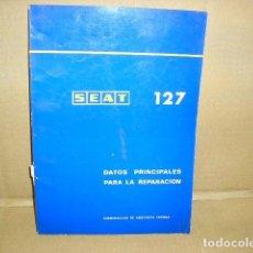 Coches y Motocicletas: MANUAL DATOS SEAT 127 PARA SU REPARACION. Lote 127589935