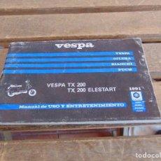 Coches y Motocicletas: MANUAL DE USO Y ENTRETENIMIENTO DE VESPA TX 200 Y TX 200 ELESTART CATALOGO 1991 . Lote 128364447