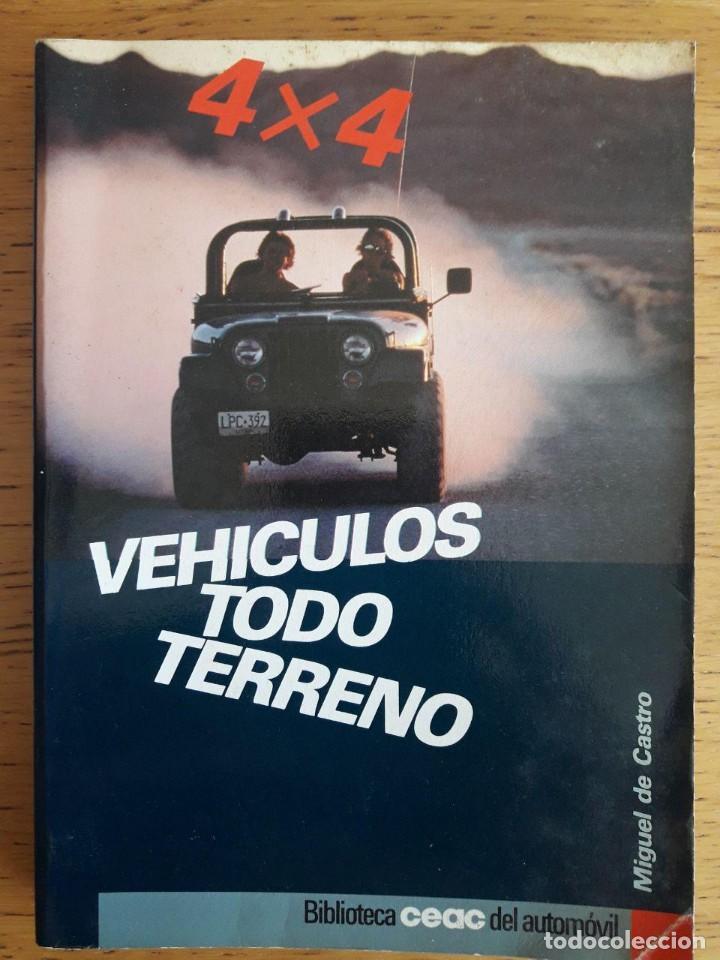 4 X 4 VEHÍCULOS TODO TERRENO / MIGUEL DE CASTRO / EDI. CEAC / 1ª EDICIÓN 1988 (Coches y Motocicletas Antiguas y Clásicas - Catálogos, Publicidad y Libros de mecánica)