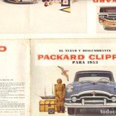 Coches y Motocicletas: PACKARD CLIPPER NUEVO Y DESLUMBRANTE CATÁLOGO DE 1953, EN ESPAÑOL, 12 PÁGINAS PLEGABLES. Lote 130198663