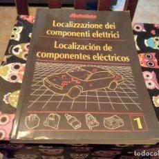 Coches y Motocicletas: TOMO AUTODATA 1 LOCALIZACION DE COMPONENTES ELECTRICOS AÑO 1992 IDIOMA ESPAÑOL E ITALIANO. Lote 130928816