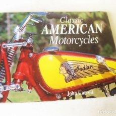 Voitures et Motocyclettes: LIBRO DE MOTOCICLETAS ANTIGUAS AMERICANAS - CLASSIC AMERICAN MOTORCYCLES - JOHN CARROL. Lote 131127188
