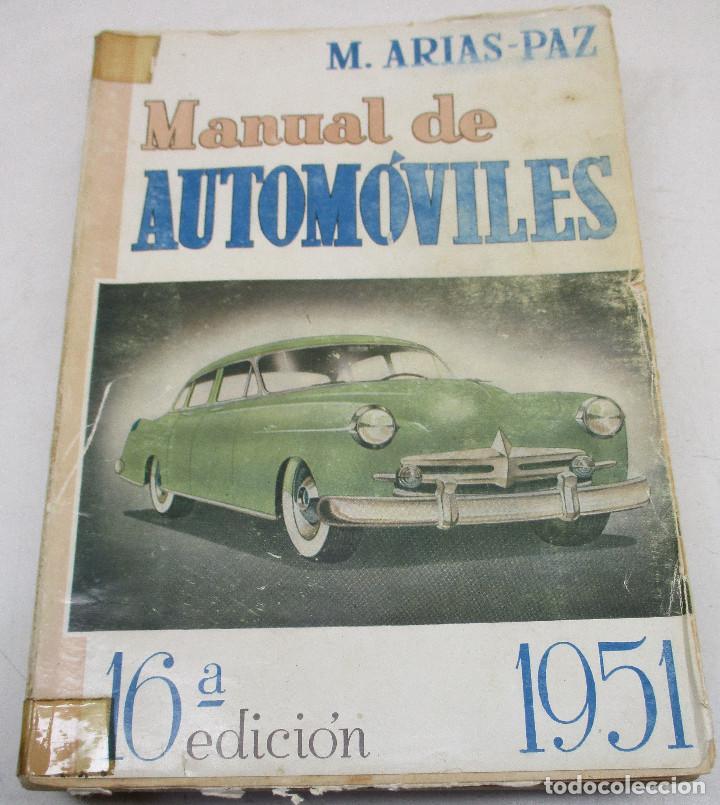 LIBRO, MANUAL DE AUTOMÓVILES M. ARIAS-PAZ, DOSSAT, EDICIÓN 1951 (Coches y Motocicletas Antiguas y Clásicas - Catálogos, Publicidad y Libros de mecánica)