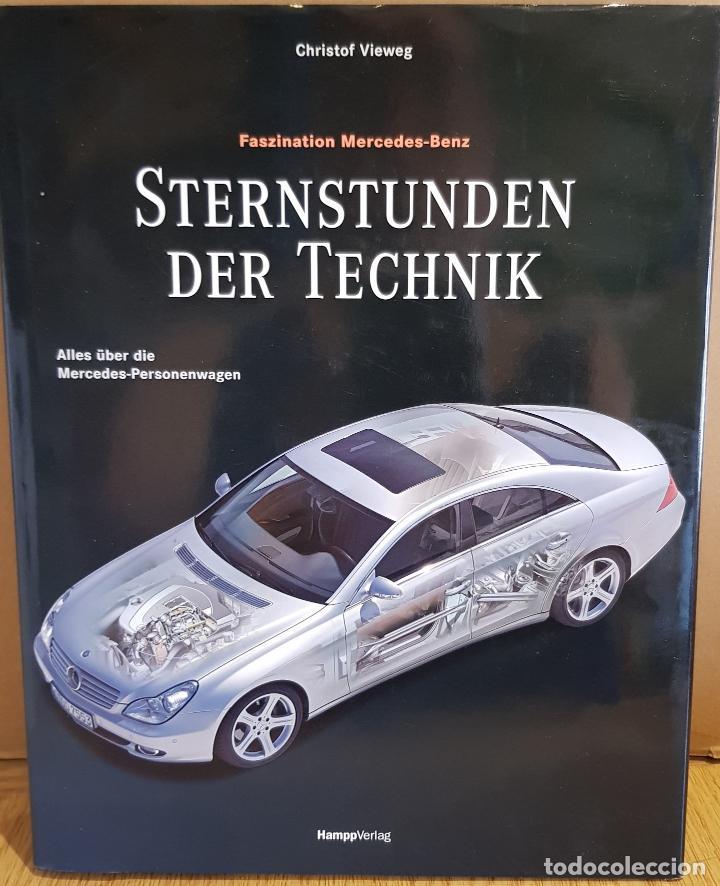 FASZINATION MERCEDES-BENZ / STERNSTUNDEN DER TECHNIK / HAMPP VERLAG / EN ALEMÁN. (Coches y Motocicletas Antiguas y Clásicas - Catálogos, Publicidad y Libros de mecánica)