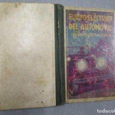 Coches y Motocicletas: EQUIPO ELECTRICO DEL AUTOMOVIL MANUAL PRACTICO - JOSE PUIG - EDI GILI 1931 + INFO. Lote 131597382