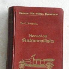 Coches y Motocicletas: MANUAL DEL AUTOMOVILISTA, DEL DR. G. PEDRETTI,EDITORIAL GUSTAVO GILI,4ª EDICION,AÑO 1932. Lote 159149058