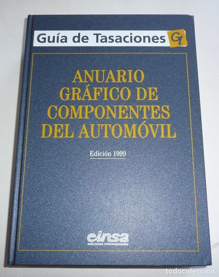 ANUARIO GRÁFICO DE COMPONENTES DEL AUTOMÓVIL + TIEMPOS DE REPARACIÓN MECÁNICA CARROCERÍA EINSA 1999 (Coches y Motocicletas Antiguas y Clásicas - Catálogos, Publicidad y Libros de mecánica)