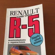 Coches y Motocicletas: LIBRO MANUAL RENAULT R 5 SÚPER CINCO SUPERCINCO ED PARANINFO 1991. Lote 133947322