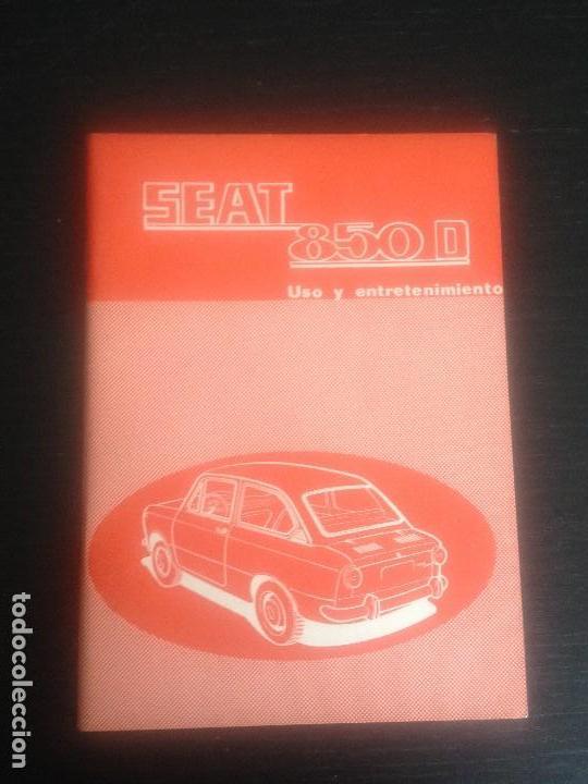 SEAT 850 D - MANUAL USUARIO ORIGINAL - SEPTIEMBRE 1972 (Coches y Motocicletas Antiguas y Clásicas - Catálogos, Publicidad y Libros de mecánica)