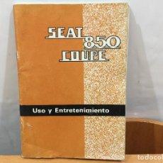 Coches y Motocicletas: SEAT 850 COUPE MANUAL DE USO Y ENTRETENIMIENTO 1ª EDICION DE ABRIL 1969. Lote 136410458