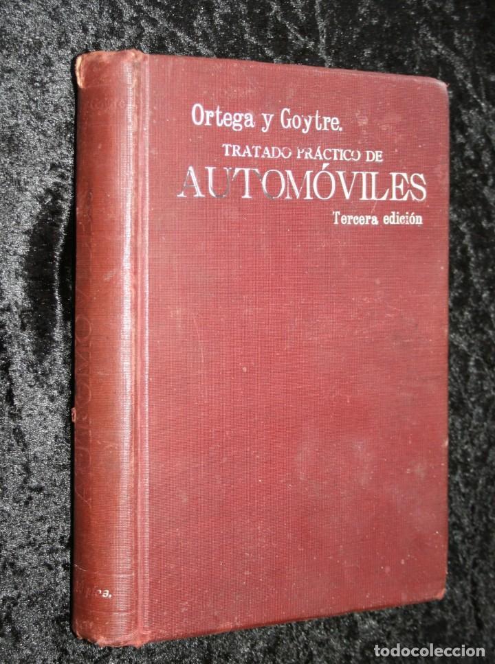 TRATADO PRACTICO DE AUTOMOVILES - GUILLERMO ORTEGA / RICARDO GOYTRE - 1914 (Coches y Motocicletas Antiguas y Clásicas - Catálogos, Publicidad y Libros de mecánica)