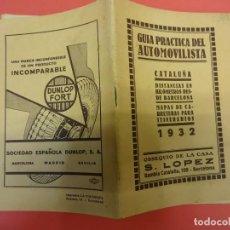Coches y Motocicletas: GUIA PRACTICA DEL AUTOMOVILISTA. CATALUÑA. OBSEQUIO CASA LOPEZ. BARCELONA 1932. Lote 137721746