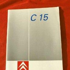 Coches y Motocicletas: CITROEN C 15 MANUAL USO Y MANTENIMIENTO CITROEN C15 - INSTRUCCIONES USUARIO 1989. Lote 138072018
