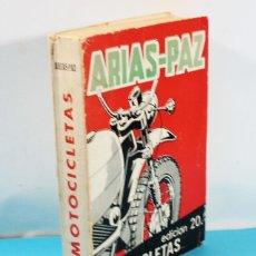 Coches y Motocicletas: ARIAS PAZ MOTOCICLETAS EDICION 20 1973, EDITORIAL DOSSAT 539 PAGINAS, RARO, MOTOS. Lote 138784946