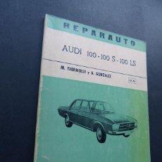 Coches y Motocicletas: REPARAUTO / AUDI 100 / MANUAL REPARACION / ATIKA 1971 - 1ª ED. / 100 ILUSTRACIONES / SIN USAR. Lote 138894786