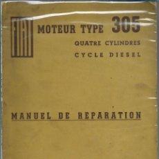 Coches y Motocicletas: MANUEL DE REPARATION FIAT, MOTEUR TYPE 305 QUATRE CYLINDRES, CYCLE DIESEL 1957, EN FRANCES.. Lote 139448990