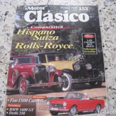 Coches y Motocicletas: MOTOR CLASICO Nº153: HISPANO SUIZA; ROLLS ROYCE; FIAT 1500 CABRIOLET; BMW 1600 GT; ZF; ETC.... Lote 139591486