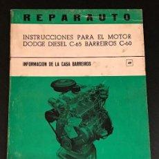Coches y Motocicletas: INSTRUCCIONES MANUAL TALLER REPARAUTO MOTOR DODGE DIESEL C65 BARREIROS C60 - LIBRO NO CATALOGO SEAT. Lote 139664610