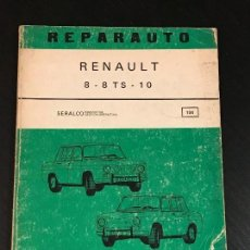 Coches y Motocicletas: MANUAL TALLER REPARAUTO RENAULT 8 8TS 10 - NO CATALOGO SEAT CITROEN SIMCA AUTHI LIBRO. Lote 139664830