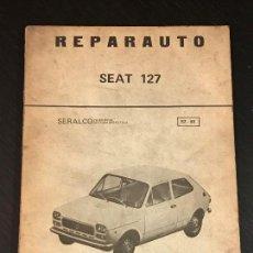 Coches y Motocicletas: MANUAL TALLER REPARAUTO SEAT 127 - NO CATALOGO RENAULT PORSCHE CITROEN SIMCA AUTHI LIBRO. Lote 139664982