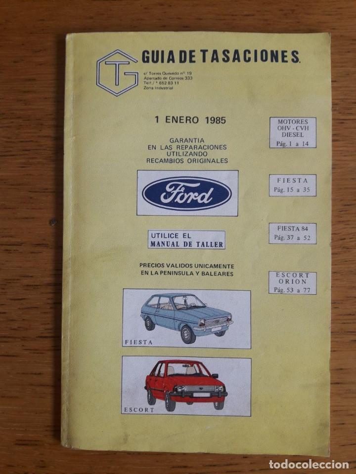 GUÍA DE TASACIONES FORD 1 ENERO 1985 (Coches y Motocicletas Antiguas y Clásicas - Catálogos, Publicidad y Libros de mecánica)
