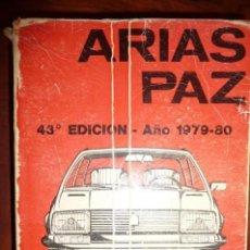 Coches y Motocicletas: LIBRO MANUAL DE AUTOMOVILES ARIAS PAZ,EDIC. Nº 43 1979-80, TAPAS FATIGA PERO BIEN.. Lote 139810626