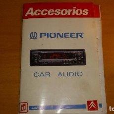 Carros e motociclos: CATÁLOGO PIONEER CITROEN RADIOS DE COCHE AÑOS 90. Lote 140848522