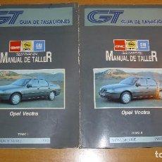 Coches y Motocicletas: MANUAL TALLER GUÍA TASACIONES OPEL VECTRA 1990 2 TOMOS REPARACIÓN AUTOMÓVIL COCHE. Lote 140851866