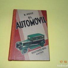 Coches y Motocicletas: ANTIGUO LIBRO *EL AUTOMOVIL* DE E. PETIT Y EDIT. GUSTAVO GILI DEL AÑO 1932. Lote 141011934
