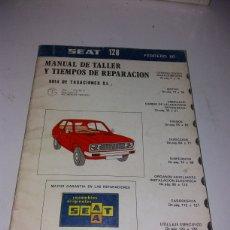 Coches y Motocicletas: MANUAL DE TALLER Y TIEMPOS REPARACION SEAT 128. Lote 141131960