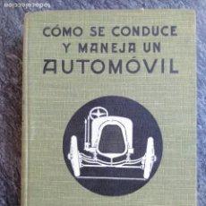 Coches y Motocicletas: CÓMO SE CONDUCE Y MANEJA UN AUTOMÓVIL.MANUAL PRÁCTICO DEL CHAUFFEUR.1919, 304PP.. Lote 141471278