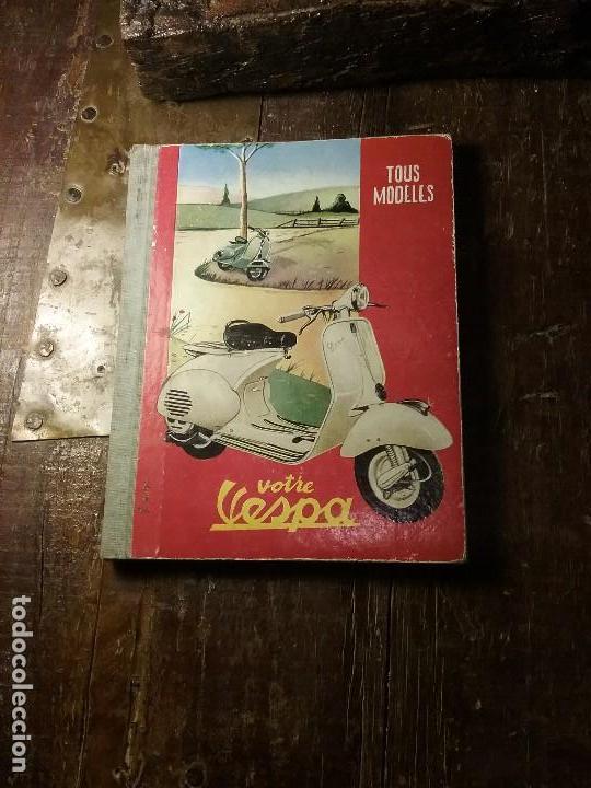 VESPA , MANUAL ORIGINAL FRANCES . (Coches y Motocicletas Antiguas y Clásicas - Catálogos, Publicidad y Libros de mecánica)
