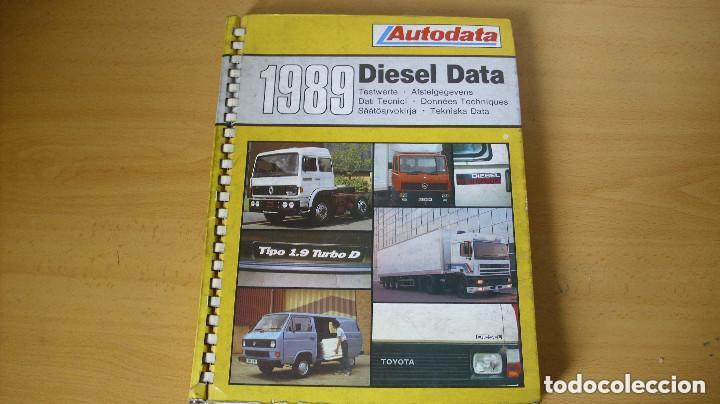 LIBRO AUTODATA DIESEL DATA 1989 MANUAL DATOS TÉCNICOS AUTOMÓVIL COCHE (Coches y Motocicletas Antiguas y Clásicas - Catálogos, Publicidad y Libros de mecánica)
