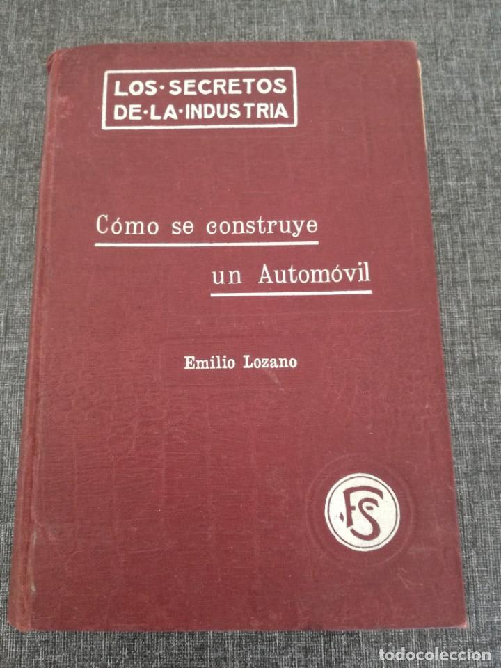 MUY RARO, 1910: COMO SE CONSTRUYE UN AUTOMÓVIL - EMILIO LOZANO (TOMO 1) (Coches y Motocicletas Antiguas y Clásicas - Catálogos, Publicidad y Libros de mecánica)