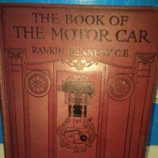Coches y Motocicletas: ENCICLOPEDIA DE 1913 : THE BOOK OF THE MOTOR CAR ( RANKIN KENNEDY C.E.) 3 VOLUMENES. Lote 144847978