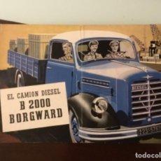 Coches y Motocicletas: ANTIGUO CATÁLOGO CAMIÓN BORGWARD B 2000 DIÉSEL MUY ANTIGUO TOTALMENTE ORIGINAL. Lote 144921350