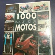 Coches y Motocicletas: 1000 IMAGENES DE MOTOS. EDITORS S.A.. Lote 144985145