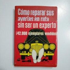 Coches y Motocicletas: CÓMO REPARAR SUS AVERÍAS EN RUTA SIN SER UN EXPERTO. - MIGUEL DE CASTRO. - CEAC, 1972. TDK353. Lote 145585738