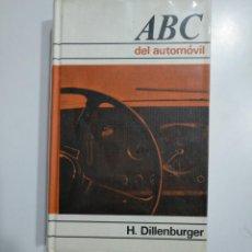 Coches y Motocicletas: ABC DEL AUTOMOVIL. DILLENBURGER, - H. - CIRCULO DE LECTORES. TDK353. Lote 145586902