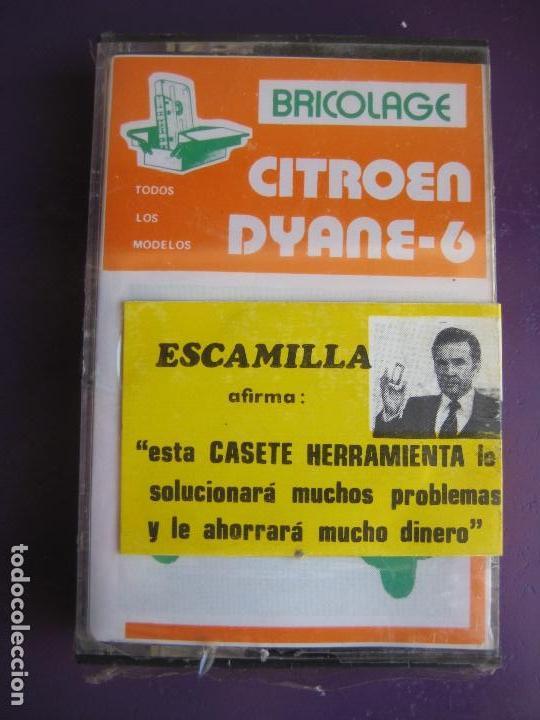 CASETE PRECINTADA BRICOLAGE AUTOMOVIL COCHE CITROEN DYANE 6 - ESCAMILLA - FINALES 70 PRIMEROS 80 (Coches y Motocicletas Antiguas y Clásicas - Catálogos, Publicidad y Libros de mecánica)