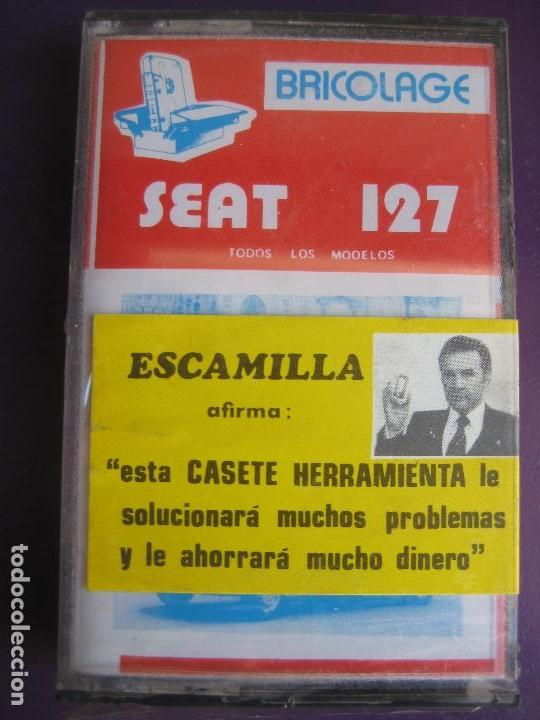 CASETE PRECINTADA BRICOLAGE AUTOMOVIL COCHE SEAT 127 - ESCAMILLA - FINALES 70 PRIMEROS 80 (Old and Classic Cars and Motorcycles - Catalogues, Advertising and Mechanic Books)