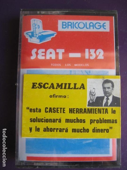 CASETE PRECINTADA BRICOLAGE AUTOMOVIL COCHE SEAT 132 - ESCAMILLA - FINALES 70 PRIMEROS 80 (Coches y Motocicletas Antiguas y Clásicas - Catálogos, Publicidad y Libros de mecánica)