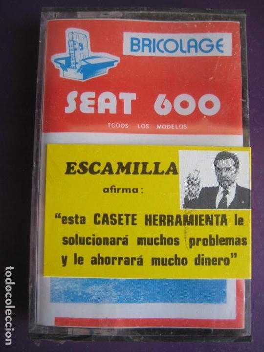 CASETE PRECINTADA BRICOLAGE AUTOMOVIL COCHE SEAT 600 - ESCAMILLA - FINALES 70 PRIMEROS 80 (Coches y Motocicletas Antiguas y Clásicas - Catálogos, Publicidad y Libros de mecánica)