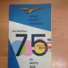 Coches y Motocicletas: CATALOGO ORIGINAL MOTO GUZZI CARDELLINO 75 COMO NUEVO . Lote 147442170