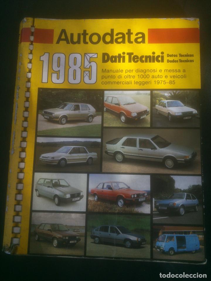 LIBRO AUTODATA 1975 / 85 MANUAL DATOS TÉCNICOS AUTOMÓVIL COCHE AUTOMOVILISMO. (Coches y Motocicletas Antiguas y Clásicas - Catálogos, Publicidad y Libros de mecánica)